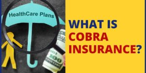 How Does COBRA Insurance Work?